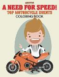 A Need for Speed! Top Motorcycle Events Coloring Book