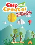 Clip and Create! Cut Out Activities for Parents to Do with Kids