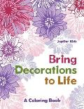 Bring Decorations to Life: A Coloring Book
