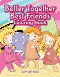 Better Together. Best Friends Coloring Book