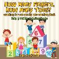 How Many Fingers, How Many Toes? Counting to Ten One by One Counting Book - Baby & Toddler Counting Books