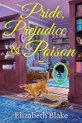 Pride, Prejudice and Poison: A Jane Austen Society Mystery