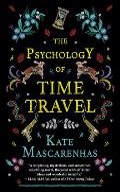 Psychology of Time Travel A Novel