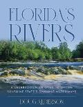 Florida's Rivers: A Celebration of the Sunshine State's Dynamic Waterways