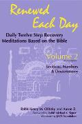 Renewed Each Day--Leviticus, Numbers & Deuteronomy: Daily Twelve Step Recovery Meditations Based on the Bible