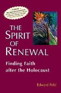 The Spirit of Renewal: Finding Faith After the Holocaust