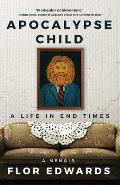 Apocalypse Child A Life in End Times