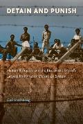 Detain and Punish: Haitian Refugees and the Rise of the World's Largest Immigration Detention System