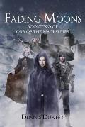 Fading Moons: Book Two of Orb of the Magi Series