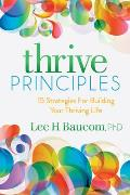 Thrive Principles: 15 Strategies for Building Your Thriving Life
