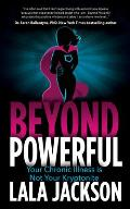 Beyond Powerful: Your Chronic Illness Is Not Your Kryptonite