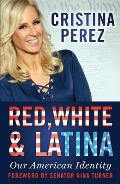 Red, White and Latina: Our American Identity