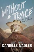 Without A Trace The Life of Sierra Phantom