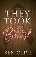 They Took My Wife's Breast