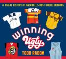Winning Ugly: A Visual History of Baseball's Most Unique Uniforms