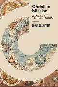 Christian Mission: A Concise Global History
