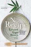 No Recipe Cooking as Spiritual Practice