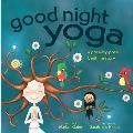 Good Night Yoga A Pose by Pose Bedtime Story