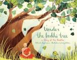Under the Bodhi Tree: a story of the Buddha by Debora Hopkinson and Kailey Whitman