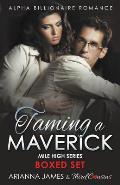 Taming a Maverick Saga Alpha Billionaire Romance (Mile High Series)