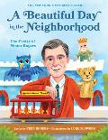 Beautiful Day in the Neighborhood The Poetry of Mister Rogers