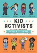 Kid Activists True Tales of Childhood from Champions of Change