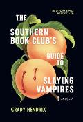 Southern Book Clubs Guide to Slaying Vampires A Novel