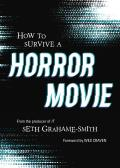 How to Survive a Horror Movie All the Skills to Dodge the Kills