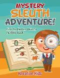 Mystery Sleuth Adventure! Find the Hidden Objects Activity Book