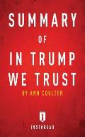 Summary of In Trump We Trust: by Ann Coulter Includes Analysis