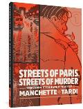 Streets of Paris Streets of Murder The Complete Graphic Noir of Manchette & Tardi
