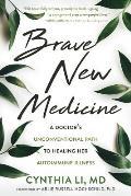 Brave New Medicine - Signed Edition