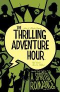Thrilling Adventure Hour A Spirited Romance