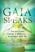 Gaia Speaks: You Are a Star, a Song, a Medicine - Remember With Me