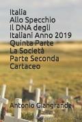 Italia Allo Specchio Il DNA degli Italiani Anno 2019 Quinta Parte La Societ? Parte Seconda Cartaceo
