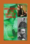 Ohio Heroes of the Battle of Franklin: How Generals Jacob Cox, Emerson Opdycke, and Jack Casement saved the day at the last major battle of the Civil