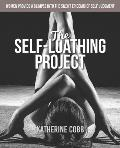 The Self-Loathing Project: Women provide a glimpse into the silent epidemic of self-judgment