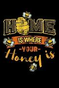 Home Is Where Your Honey Is: Beekeeping Notebook, 6x9 Lined, 120 Pages Journal