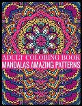 Adult Coloring Book Mandalas Amazing Patterns: 150 Page with one side PATTERNS mandalas illustration Adult Coloring Book PATTERNS Mandala Images Stres