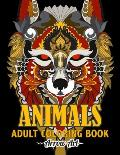 Animals Adult Coloring Book: Featuring Relaxing An Adult Hand Drawn with Lions, Elephants, Owls, Zebra, Falcon, Wild Cats, and Many More!