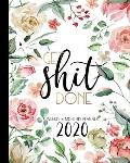 Get Shit Done Weekly & Monthly Planner: An Irreverent Calendar Planner For Women Who Cuss A Little - Swearing Planners - Funny Planner Gift
