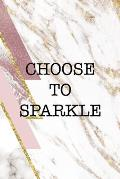Choose To Sparkle: Sparkle Journal Composition Blank Lined Diary Notepad 120 Pages Paperback