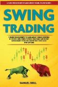 Swing Trading: $10,000/month- A Guide for Beginner's to Make Money Online Investing in Stocks Using Swing Trading Strategies and Mone