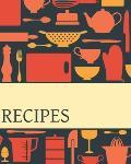 Recipes: Cute Custom Design Recipe Book Planner Journal Notebook Organizer Gift - Favorite Family Serving Ingredients Preparati