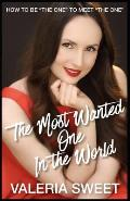 The Most Wanted One In the World: How to Be the One to Meet the One