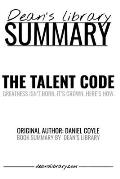 Summary: The Talent Code by Daniel Coyle: Greatness Isn't Born. It's Grown. Here's How.