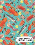 2020 Weekly & Monthly Planner: Seafood Lobster Salmon Themed Calendar & Journal