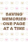 Saving Memories One Page At A Time: Scrapbook Notebook Journal Composition Blank Lined Diary Notepad 120 Pages Paperback Hearts