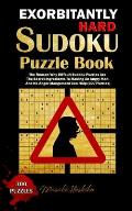 Exorbitantly Hard Sudoku Puzzle Book: The Reason Why Diffcult Sudoku Puzzles Are The Secret Ingredients To Making An Angry Man And No Anger Mangement
