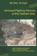 Armored Fighting Vehicles in the Vietnam War: Black and White Photographs